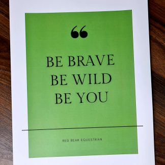 Be Brave. Be Wild. Be You.