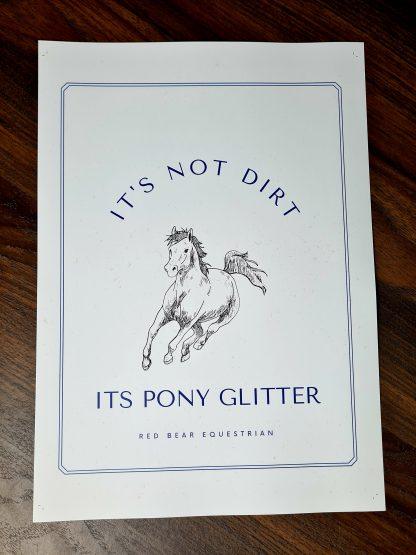its not dirt its pony glitter print